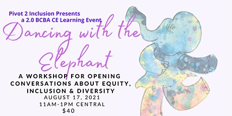 Dancing with the Elephant: A Workshop for Beginning Conversations for EDI tickets