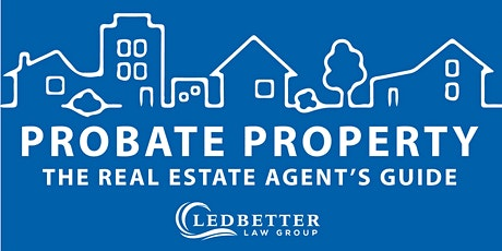 Real Estate Agents Guide to Probate Property tickets
