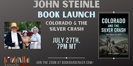 Virtual Book Launch Colorado and the Silver Crash by John Steinle tickets