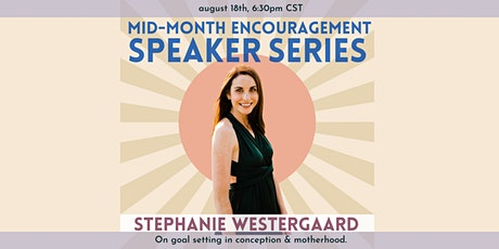 Mid-Month Encouragement Speaker Series: Stephanie Westergaard tickets