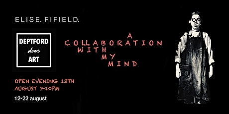 A COLLABORATION WITH MY MIND   DRAWINGS BY ELISE FIFIELD tickets
