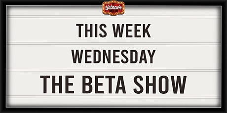 The Beta Show ep 18 tickets