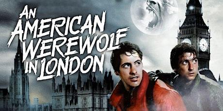 AN AMERICAN WEREWOLF IN LONDON -  (Sat July 31 - 7:30pm) tickets