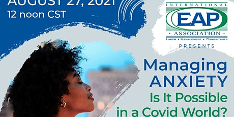 Managing Anxiety - Is it Possible in a Covid World? tickets