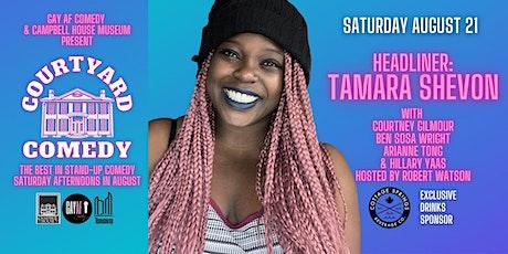 Courtyard Comedy August 21 - Tamara Shevon tickets