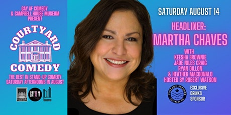 Courtyard Comedy August 14 - Martha Chaves tickets