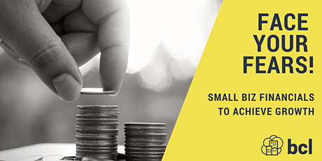 Face Your Fears to Achieve Growth! Small Business Financials tickets
