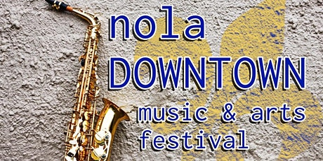 NOLA Downtown Music and Arts Festival- August 27 - 28, 2021 tickets