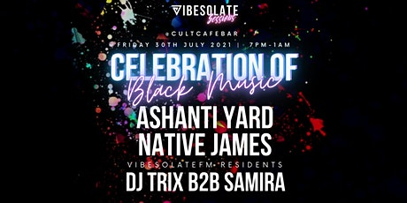 Vibesolate Sessions: A Celebration of Black Music: Ashanti Yard @ Cult Cafe tickets