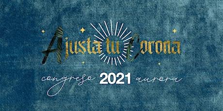 Congreso Aurora 2021 | Ajusta tu Corona billets