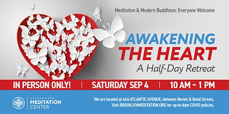 Awakening the Heart: A Half-Day Retreat IN-PERSON 09/04/21 tickets