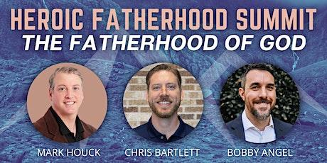Heroic Fatherhood: The Fatherhood of God tickets