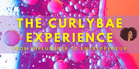 The CurlyBae Experience: From Influencer to Entrepreneur tickets