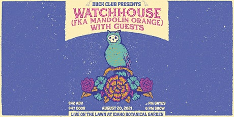 WATCHHOUSE (fka Mandolin Orange) - Live on the Lawn tickets