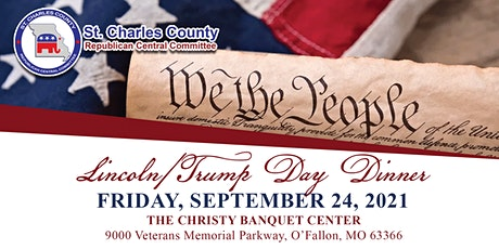 ST. CHARLES COUNTY REPUBLICAN CENTRAL COMMITTEE 2021 LINCOLN/TRUMP DINNER tickets