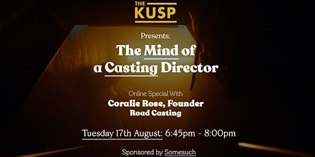 The Kusp Presents Road Casting: The Mind of a Casting Director tickets