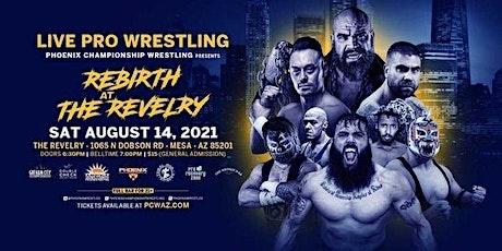 Phoenix Championship Wrestling Presents: Rebirth at the Revelry tickets