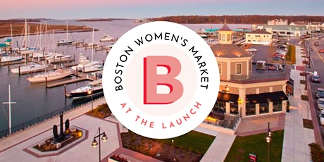Boston Women's Market at The Launch tickets