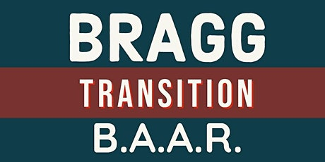 Bragg Transition B.A.A.R. - August 2021 tickets