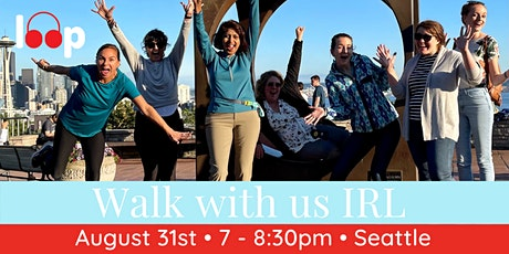 Walk with us IRL — Seattle August 31st tickets