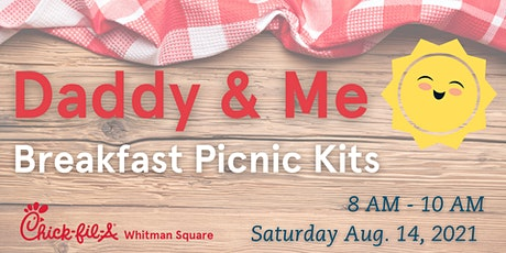 Daddy & Me  Breakfast Picnic Kit: Chick-fil-A Whitman Square tickets