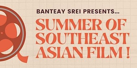 Banteay Srei Presents: Summer of Southeast Asian Film tickets