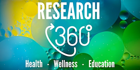 Research 360°: Health | Wellness | Education tickets