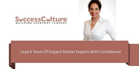 Lead A Team Of Subject Matter Experts With Confidence! tickets