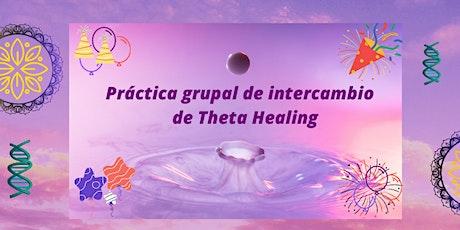 Práctica Intercambio de  Theta Healing entre Sanadores entradas
