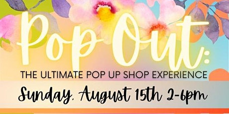 """""""POP OUT"""" The Ultimate Pop Up Shop tickets"""
