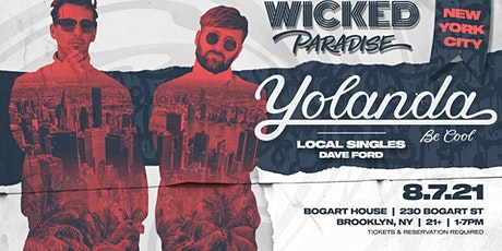 Wicked Paradise 'NYC' ft. Yolanda Be Cool & Friends tickets