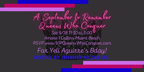 VIP QUEENS WHO CONQUER ELITE SOCIAL NETWORKING EVENT, YELI AGUIRRE'S BDAY tickets