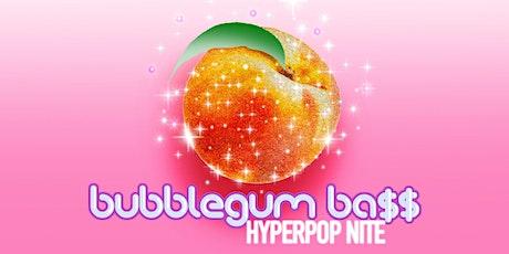 Bubblegum Ba$$ [Hyperpop Nite] tickets