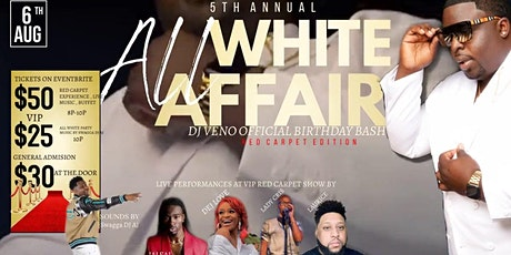 5TH ANNUAL ALL WHITE PARTY (DJ VENO OFFICIAL BIRTHDAY BASH) RED CARPET EDIT tickets