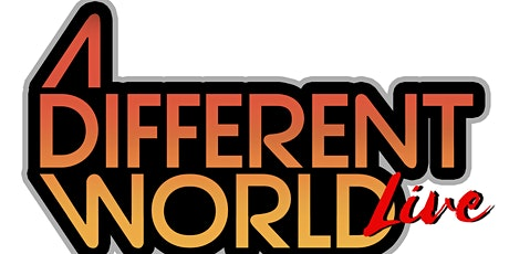 A Different World LIVE -  Houston Edition tickets