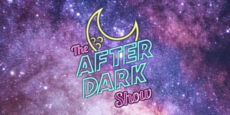 The After Dark Show @ The Lincoln Lodge 8/7 tickets