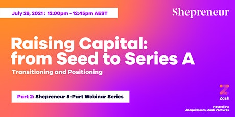 Part 2 - Raising Capital from Seed to Series A tickets