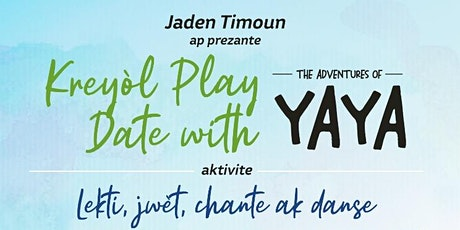 Kreyòl Play Date with The Adventures of Yaya tickets
