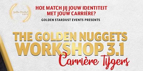 The Golden Nuggets Workshop 3.1: Carrière Tijgers tickets
