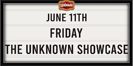The Unknown Showcase Ep17 tickets