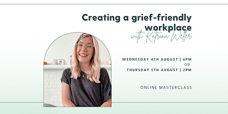 Grief at work: Creating a grief-friendly workplace tickets