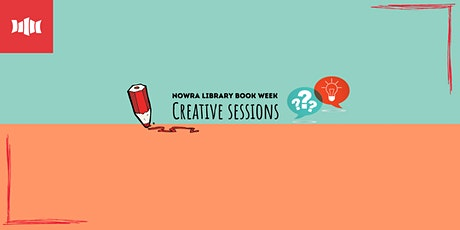 Book Week Creative Sessions - Nowra Library tickets