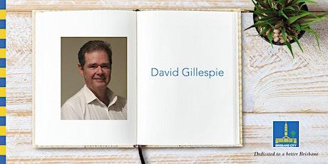 Meet David Gillespie - Brisbane Square Library tickets