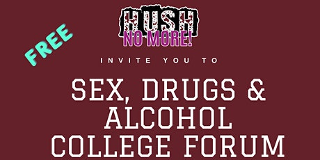 Sex, Drugs, & Alcohol College Forum tickets