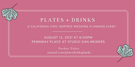 PLATES + DRINKS:  A CALIFORNIA CHIC INSPIRED WEDDING PLANNING EVENT tickets