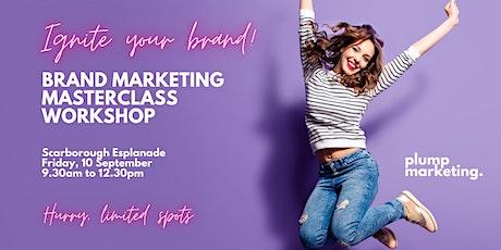 Ignite Your Brand  - Brand Marketing Masterclass tickets