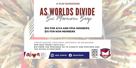 AIYA VIC x PPIA Uni Melb As Worlds Divide Screening tickets