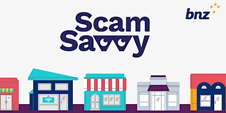 Become Scam Savvy - An Info Evening for One Mahurangi Businesses with BNZ tickets