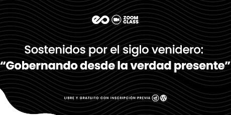 ZoomClass - SOSTENIDOS POR EL SIGLO VENIDERO boletos