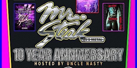 Mr. Steak's 10 Year Anniversary Show!!! tickets